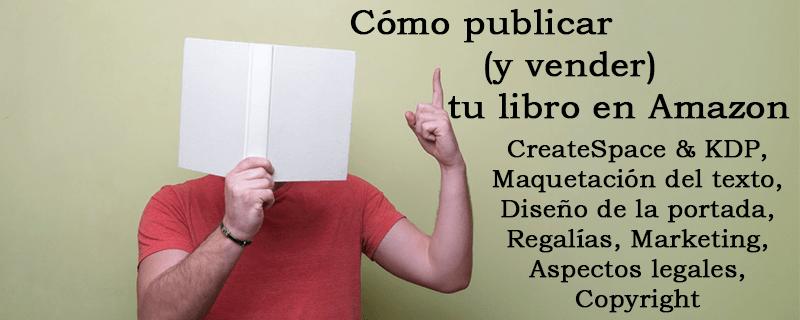 Cómo publicar y vender tu libro en Amazon